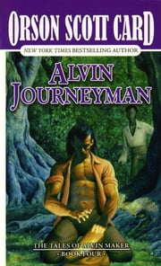 Alvin Journeyman - The Tales of Alvin Maker, Volume IV ebook by Orson Scott Card