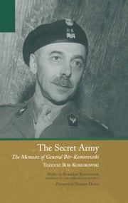 The Secret Army - The Memoirs of General Bor-Komorowski ebook by Tadeusz Bor-komorowski