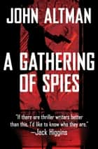 A Gathering of Spies ebook by John Altman
