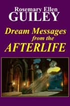 Dream Messages from the Afterlife ebook by Rosemary Ellen Guiley