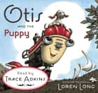 Otis and the Puppy ebook by Loren Long, Loren Long, Trace Adkins