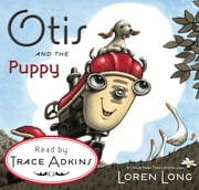 Otis and the Puppy ebook by Loren Long,Loren Long,Trace Adkins