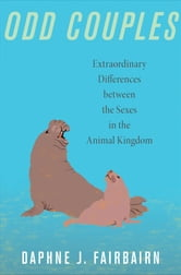 Odd Couples - Extraordinary Differences between the Sexes in the Animal Kingdom ebook by Daphne J. Fairbairn