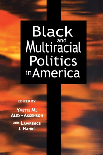 Black and Multiracial Politics in America ebook by