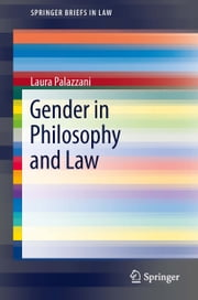 Gender in Philosophy and Law ebook by Laura Palazzani