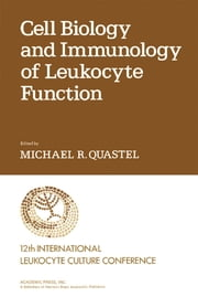Cell Biology and Immunology of Leukocyte Function ebook by Efraim Racker