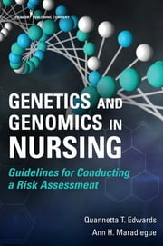 Genetics and Genomics in Nursing - Guidelines for Conducting a Risk Assessment ebook by Dr. Ann Maradiegue, PhD, MSN,...