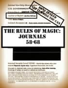 The Rules of Magic: Journals 58-68 ebook by Ash Nom DePlume