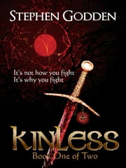 Kinless: Book One of Two ebook by Stephen Godden