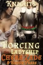 Forcing Her Ladyship - Hedon Knights ebook by Chera Zade, Hedon Press