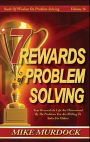 7 Rewards of Problem Solving ebook by Mike Murdock
