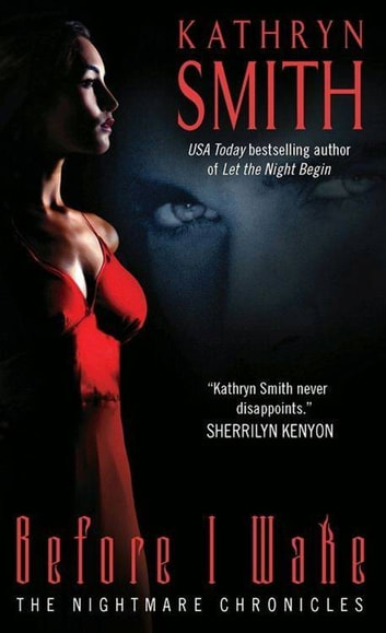 Before I Wake - The Nightmare Chronicles ebook by Kathryn Smith