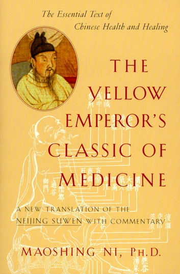 The yellow emperors classic of medicine ebook by maoshing ni the yellow emperors classic of medicine a new translation of the neijing suwen with commentary fandeluxe Image collections