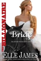 The Billionaire Bride Test ebook by Elle James