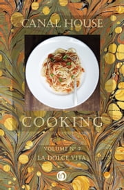 Canal House Cooking, Volume N° 7 - La Dolce Vita ebook by Christopher Hirsheimer,Melissa Hamilton