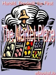 The Market-Place ebook by Harold Frederik the First