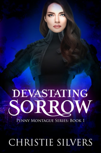 Devastating Sorrow (Penny Montague, book 1) ebook by Christie Silvers