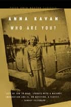 Who Are You? ebook by Anna Kavan