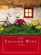 The English Wife ebook by Doreen Roberts