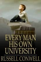 Every Man His Own University ebook by Russell Conwell