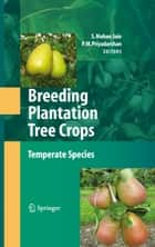 Breeding Plantation Tree Crops: Temperate Species ebook by P.M. Priyadarshan,Shri Mohan Jain