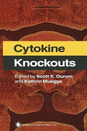 Cytokine Knockouts ebook by Scott K. Durum,Kathrin Muegge