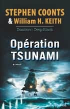 Opération Tsunami ebook by Stephen Coonts,H. Keith