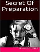 Secret of Preparation ebook by Dr.  David Oyedepo