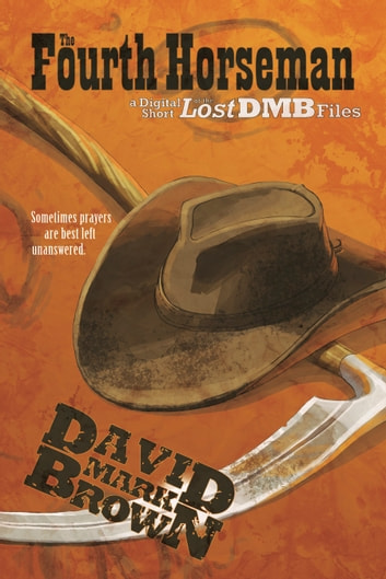 Fourth Horseman (Lost DMB Files) ebook by David Mark Brown