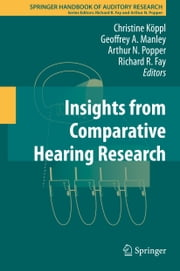 Insights from Comparative Hearing Research ebook by Christine Köppl,Geoffrey A. Manley,Arthur N. Popper,Richard R. Fay