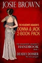 The Housewife Assassin's Donna & Jack 2-Book Pack ebook by Josie Brown