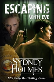 Escaping With Eve - Justin's Story ebook by Sydney Holmes