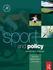 Sport and Policy ebook by Barrie Houlihan,Chris Auld,Matthew Nicholson,Russell Hoye