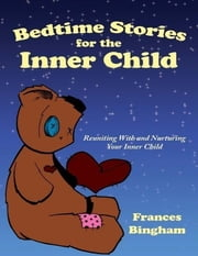 Bedtime Stories for the Inner Child ebook by Frances Bingham