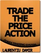Trade The Price Action ebook by Laurentiu Damir