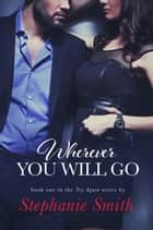 Wherever You Will Go ebook by Stephanie Smith