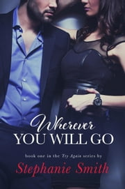 Wherever You Will Go - Try Again, #1 ebook by Stephanie Smith