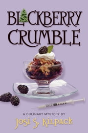 Blackberry Crumble ebook by Josi S. Kilpack