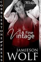 A Fine Vintage ebook by Jamieson Wolf