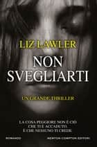 Non svegliarti ebook by Liz Lawler