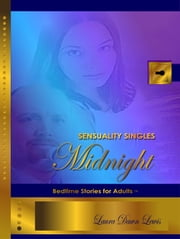 Sensuality Singles: Midnight ebook by Laura D Lewis