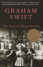 The Sweet-Shop Owner ebook by Graham Swift