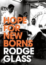 Hope for Newborns ebook by Rodge Glass