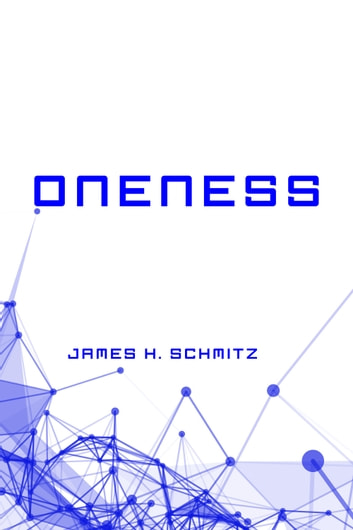 Oneness ebook by James H. Schmitz