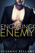 Engaging The Enemy ebook by Susanne Bellamy