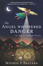 The Angel Whispered Danger ebook by Mignon F. Ballard