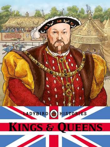 Ladybird Histories: Kings and Queens ebook by Penguin Random House Children's UK