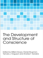 The Development and Structure of Conscience ebook by Willem Koops, Daniel Brugman, Tamara J. Ferguson,...