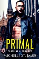 Primal ebook by Michelle St. James