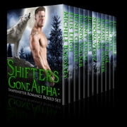Shifters Gone Alpha ebook by Michele Bardsley,Sedona Venez,Skye Jones